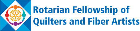 Rotarian Fellowship of Quilters and Fiber Artists